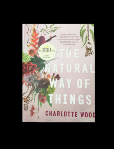 Book Review: The Natural Way of Things by Stella Award Winner, Charlotte Wood